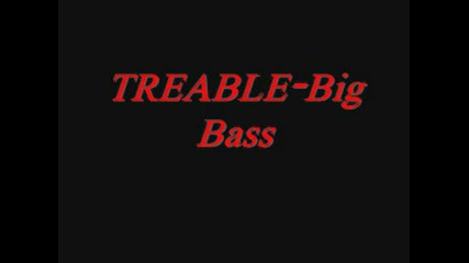 Treable - Big Bass