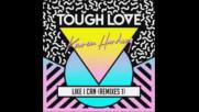 *2016* Tough Love & Karen Harding - Like I Can ( Tough Love Vip mix )