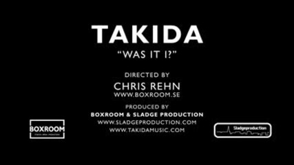 Takida - Was It I (official Video)