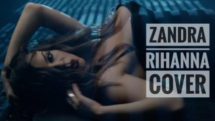 Zandra - Monster (Rihanna Cover)
