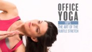"Office Yoga: Hip stretches aka ""the Deadline"""