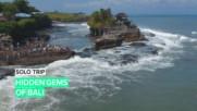 Solo Trip: Hidden Gems of Bali