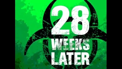 28 Weeks Later - 28 Days Later Theme Song - In A Heartbeat b