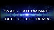 /prevod/ Snap - Exterminate (best Seller Remix)