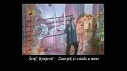 Serif Konjevic - Zauvijek si ostala u meni (hq) (bg sub)