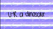 Kesha - Dinosaur Lyrics