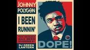 Johnny Polygon - I Been Runnin