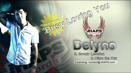 • Премиера • Delyno ft. Brock London & Nitro Da Kid - Busy loving you •