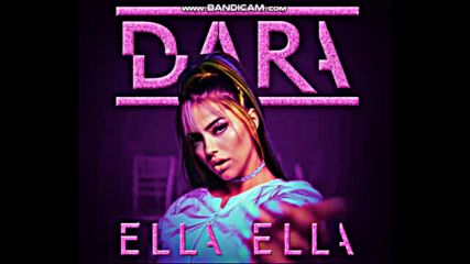 Dara - Ella Ella, 2019