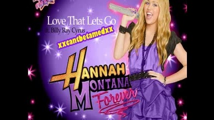 Hannah Montana Forever - Love That Lets Go ft. Billy Ray Cyrus