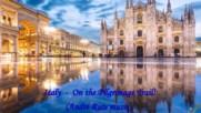Италия - по пътеката за поклонение! ... ( André Rieu music)