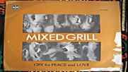 Mixed Grill -cry for peace and love 1979