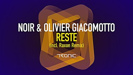 Noir Olivier Giacomotto - Reste Raxon Remix Tronic