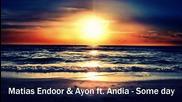 Страхотна! Matias Endoor & Ayon ft. Andia - Some day