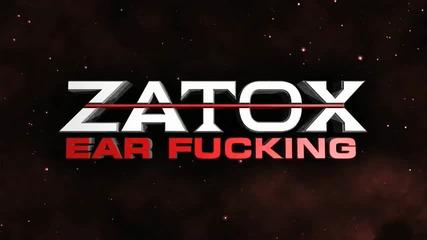 Zарiбяwащ0о c(: ^^ Zatox - Ear Fucking