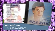 Mile Kitic - Jorgovani plavi - (Audio 1983)