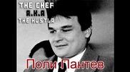 The Chef a.k.a The Hustla - Поли Пантев