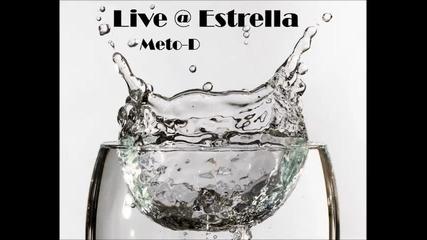 Meto-d - Live @ Estrella [8.03.2015]