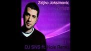 Zeljko Joksimovic - Gadura (dj Sns ft. Nole Remix)