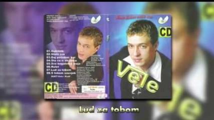 Vele - Lud za tobom - (Audio 2008)