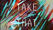 Take That - These Days ( Official Audio)