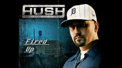 Hush - Fired Up