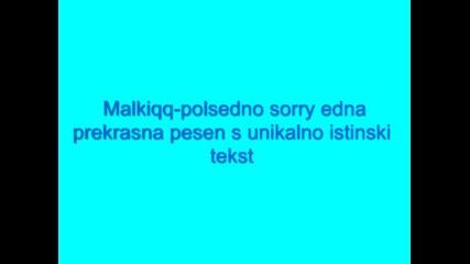 Malkiq-posledno Sorry Neveroqtna i mnogo istinska