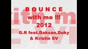 B G R A P ` Gruka feat Daksan Duky & Kristin sv- Bounce with me ( music video )