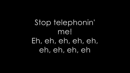Lady Gaga & Beyonce - Telephone [lyrics]