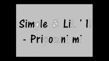 Simple & Lil  11 - Pripomni Mi