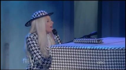 H o B o! Lady Gaga - You and I - Live @ The View ^ H Q ^