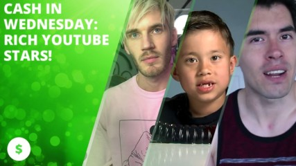 Cash In Wednesday: Rich YouTube stars