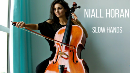 Niall Horan | Slow Hands | CELLO by Vesislava