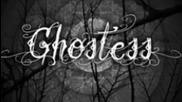 Ghostess I know