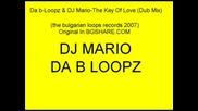 Da B - Loopz And Dj Mario - The Key Of Love