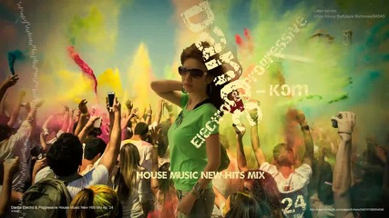 Dance Electro & Progressive House Music New Hits Mix ep. 24 by X-kom (teaser)