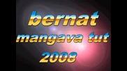 Bernat - Mangava Tut - 2008