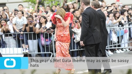 This Year's Met Gala Theme May as Well Be Sassy Hats