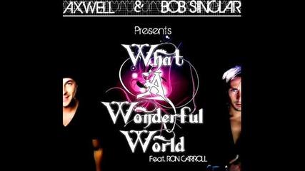 Bob Sinclar & Axwell feat Ron Carroll - What a Wonderful World