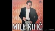Mile Kitic - Mene je zivot prevario - (audio) - 1998 Grand Production