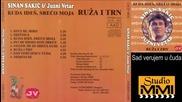 Sinan Sakic i Juzni Vetar - Sad verujem u cuda (audio 1995)