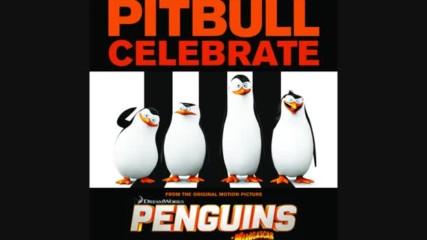 Pitbull Celebrate From The Original Motion Picture Penguins Of Madagascar Film Muzigi Yonetmen