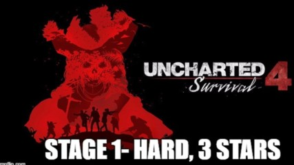 Uncharted 4: Survival mode- 1ви Stage 3 звезди на Hard