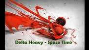 Delta Heavy - Space Time (hd) _full Studio Version_.mp4at