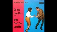 Uk 1 Hit 1963 Brian Poole do You Love Me