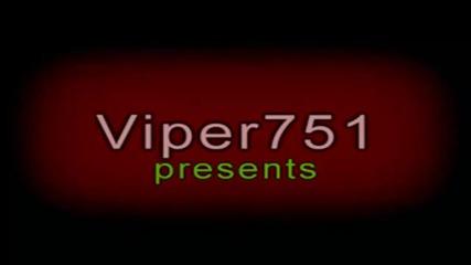 Viper751`s Intro