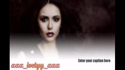 ~ ~ ~ ! vampire love nina dobrev