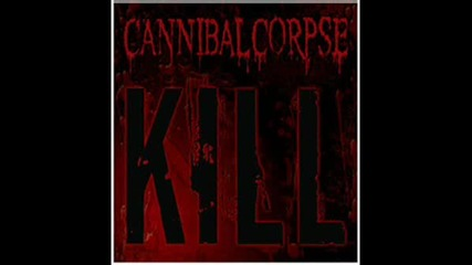 Cannibal Corpse - The Time To Kill Now