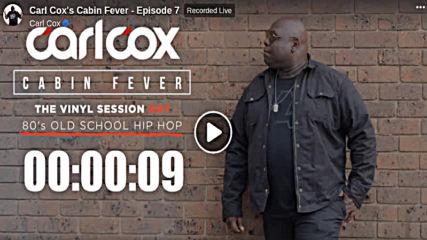 Carl Cox Cabin Fever Vinyl Session 007 80s Old School Hip Hop