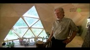 Worlds Greenest Homes - Dome Home (hq)